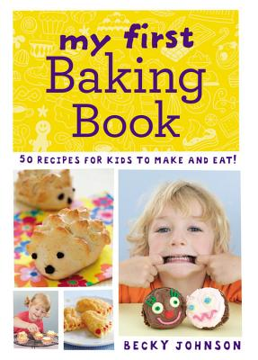My First Baking Book By Johnson, Becky