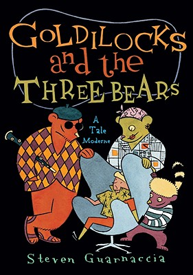 Goldilocks and the Three Bears By Guarnaccia, Steven